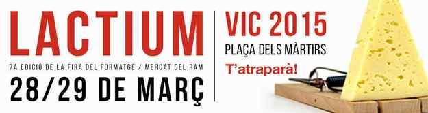 7a Fira del Formatge Lactium – Vic 2015